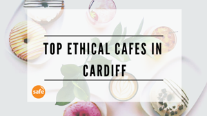 Our Favourite Ethical Cafes in Cardiff