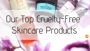 Our Top Cruelty-Free Skincare Products
