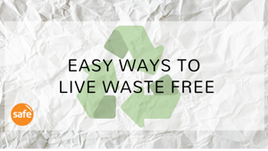 Easy Ways to Live Waste Free